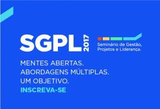 SGPL 2017 | Seminário de Gestão, Projetos e Liderança | Participe!