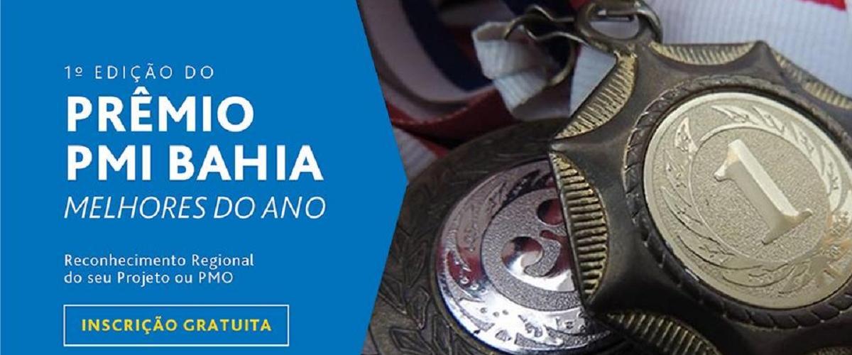 Inscrições Prorrogadas! 1ª Edição do Prêmio PMI Bahia Melhores do Ano 2019