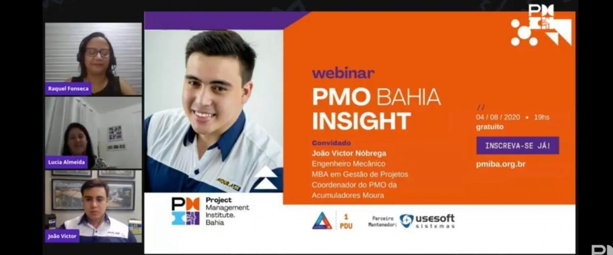 A 2ª sessão do Webinar  PMO Bahia Insight Webinar foi com o premiado PMO da Acumuladores Moura