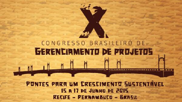 10º Congresso Brasileiro de Gerenciamento de Projetos